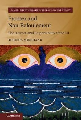 FRONTEX AND NON-REFOULEMENT. THE INTERNATIONAL RESPONSABILITY OF THE EU