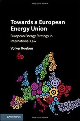 TOWARDS A EUROPEAN ENERGY UNION. EUROPEAN ENERGY STRATEGY IN INTERNATIONAL LAW