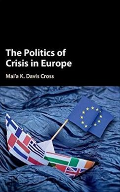 THE POLITICS OF CRISIS IN EUROPE