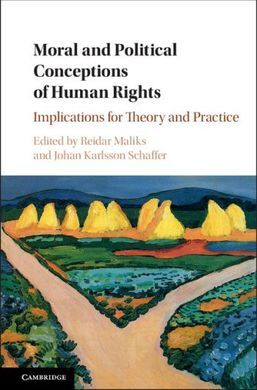 MORAL AND POLITICAL CONCEPTIONS OF HUMAN RIGHTS. IMPLICATIONS FOR THEORY AND PRACTICE