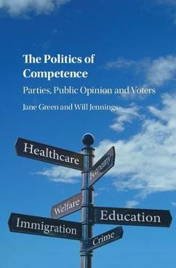 THE POLITICS OF COMPETENCE. PARTIES, PUBLIC OPINION AND VOTERS