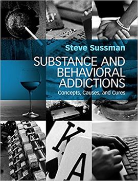 SUBSTANCE AND BEHAVIORAL ADDICTIONS. CONCEPTS, CAUSES, AND CURES