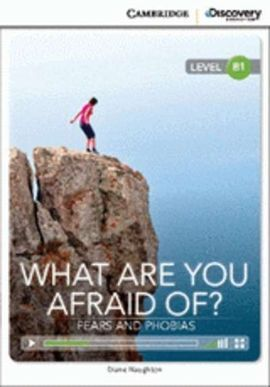 CAMBRIDGE DISCOVERY B1 - WHAT ARE YOU AFRAID OF? FEARS AND PHOBIAS