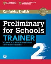 PRELIMINARY FOR  SCHOOLS TRAINER 2 BK KEY/DOWNLOAD AUDIO