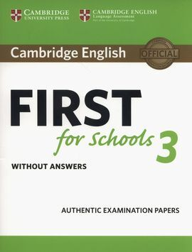 CAMBRIDGE ENGLISH FIRST FOR SCHOOLS 3 WITHOUT ANSWERS