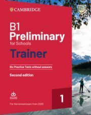DESCARGAR B1 PRELIMINARY FOR SCHOOLS TRAINER 1 FOR THE REVISED EXAM FROM 2020 SECOND EDITI