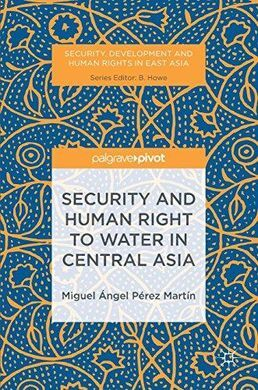 DESCARGAR SECURITY AND HUMAN RIGHT TO WATER IN CENTRAL ASIA
