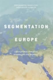 THE SEGMENTATION OF EUROPE. CONVERGENCE OR DIVERGENCE BETWEEN CORE AND PERIPHERY?