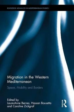 MIGRATION IN THE WESTERN MEDITERRANEAN. SPACE, MOBILITY AND BORDERS