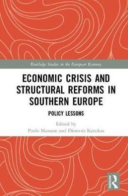 ECONOMIC CRISIS AND STRUCTURAL REFORMS IN SOUTHERN EUROPE. POLICY LESSONS
