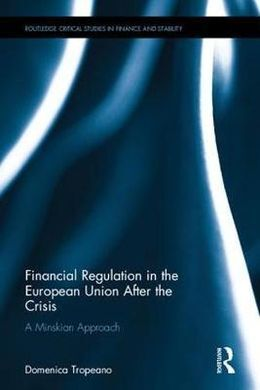 FINANCIAL REGULATION IN THE EUROPEAN UNION AFTER THE CRISIS