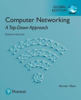 COMPUTER NETWORKING: A TOP-DOWN APPROACH, GLOBAL EDITIO - 7º ED. 2016
