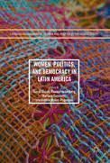 WOMEN, POLITICS, AND DEMOCRACY IN LATIN AMERICA