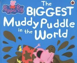 PEPPA PIG. THE BIGGEST MUDDY PUDDLE IN THE WORLD