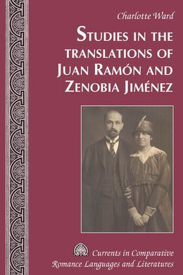 STUDIES IN THE TRANSLATIONS OF JUAN RAMON AND ZENOBIA JIMENEZ