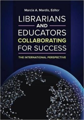 LIBRARIANS AND EDUCATORS COLLABORATING FOR SUCCESS. THE INTERNATIONAL PERSPECTIVE
