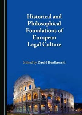HISTORICAL AND PHILOSOPHICAL FOUNDATIONS OF EUROPEAN LEGAL CULTURE