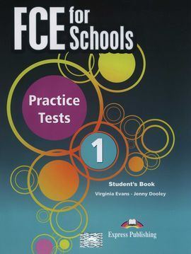 FCE FOR SCHOOLS PRACTICE TEST 1 STUDENT'S BOOK