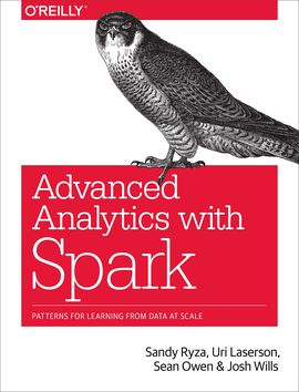 ADVANCED ANALYTICS WITH SPARK  PATTERNS FOR LEARNING FROM DATA AT SCALE
