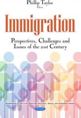 IMMIGRATION. PERSPECTIVES, CHALLENGES AND ISSUES OF THE 21ST CENTURY