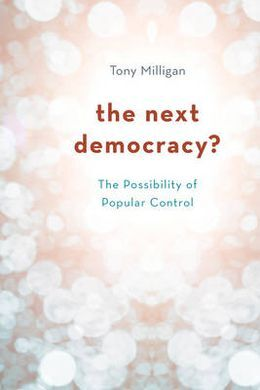 THE NEXT DEMOCRACY? THE POSSIBILITY OF POPULAR CONTROL