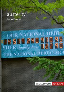 AUSTERITY. WHEN IS IT A MISTAKE AND WHEN IS IT NECESSARY?