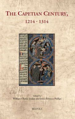 DESCARGAR THE CAPETIAN CENTURY, 1214-1314: CULTURAL ENCOUNTERS IN LATE ANTIQUITY AND THE MIDDLE AGES
