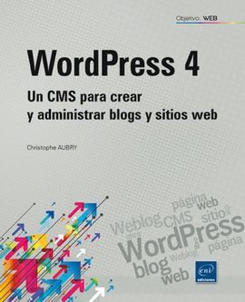 OBJETIVO WEB WORDPRESS 4: UN CMS PARA CREAR BLOGS Y SITIOS WEB