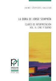 DESCARGAR LA OBRA DE JORGE SEMPRUN. CLAVES DE INTERPRETACION. VOL. II: CINE Y TEATRO