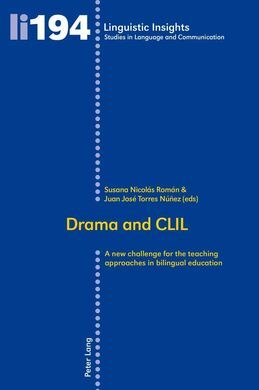 DRAMA AND CLIL: A NEW CHALLENGE FOR THE TEACHING APPROACHES IN BILINGUAL EDUCATI