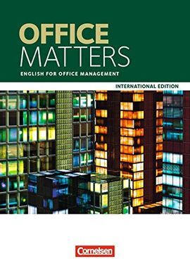 MATTERS INTERNATIONAL EDITION - OFFICE MATTERS A2/B1. SCHÜLERBUCH: ENGLISH FOR O