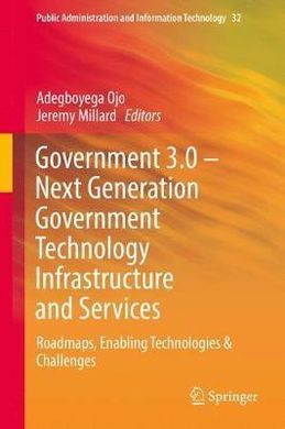 GOVERNMENT 3.0 - NEX GENERATION GOVERNMENT TECHNOLOGY INFRASTRUCTURE AND SERVICES