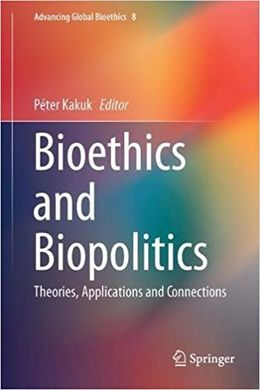 BIOETHICS AND POLITICS. THEORIES, APPLICATIONS AND CONNECTIONS