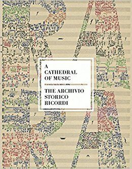 A CATHEDRAL OF MUSIC. THE ARCHIVIO STORICO RICORDI