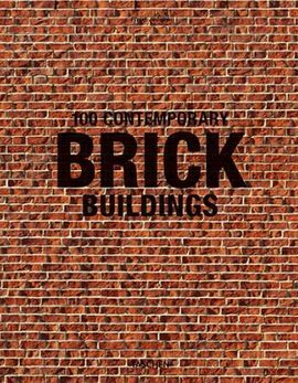 100 CONTEMPORATY BRICK BUILDINGS