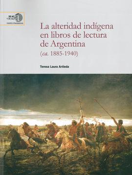 DESCARGAR LA ALTERIDAD INDÍGENA EN LIBROS DE LECTURA DE ARGENTINA (CA. 1885-1940)