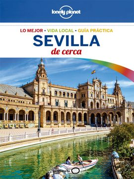 SEVILLA DE CERCA 2 (LONELY PLANET)