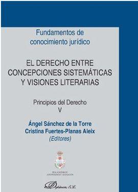 DESCARGAR EL DERECHO ENTRE CONCEPCIONES SISTEMÁTICAS Y VISIONES LITERARIAS. PRINCIPIOS DEL