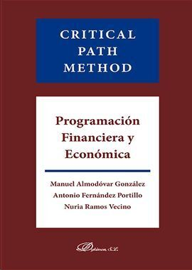 CRITICAL PATH METHOD. PROGRAMACIÓN FINANCIERA Y ECONÓMICA