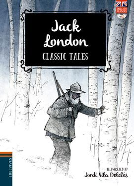JACK LONDON. CLASSIC TALES (CON CD)