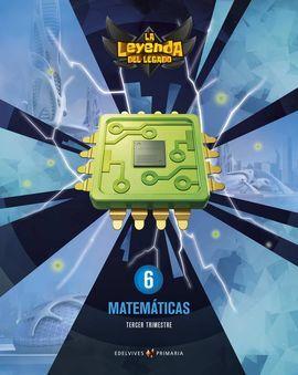 DESCARGAR PROYECTO: LA LEYENDA DEL LEGADO. MATEMÁTICAS 6. TRIMESTRES