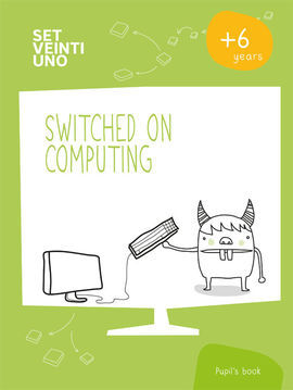 SET21 ESP SWITCHED ON COMPUTING NIVEL 1 6-7AÑOS