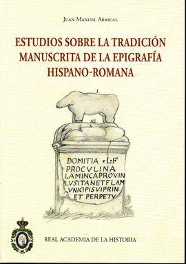 DESCARGAR ESTUDIOS SOBRE LA TRADICION MANUSCRITA DE LA EPIGRAFIA HISPANO-ROMANA