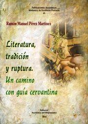 DESCARGAR LITERATURA, TRADICIÓN Y RUPTURA. UN CAMINO CON GUÍA CERVANTINA