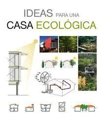 DESCARGAR IDEAS PARA UNA CASA ECOLOGICA