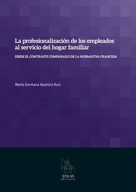 DESCARGAR LA PROFESIONALIZACIÓN DE LOS EMPLEADOS AL SERVICIO DEL HOGAR FAMILIAR