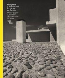 DESCARGAR FOTOGRAFÍA Y ARQUITECTURA MODERNA EN ESPAÑA 1925-1965