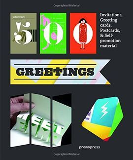 500 GREETINGS. INVITATIONS, GREETING CARDS, POSTCARDS & SELF-PROMOTION MATERIAL