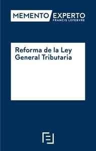DESCARGAR MEMENTO EXPERTO REFORMA DE LA LEY GENERAL TRIBUTARIA