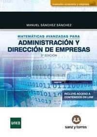 DESCARGAR MATEMÁTICAS AVANZADAS PARA ADMINISTRACIÓN Y DIRECCIÓN DE EMPRESAS - 3º ED. 2018